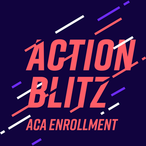 ACA Enrollment Action Blitz
